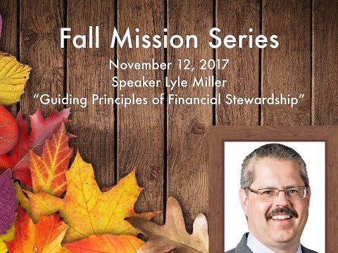 "11/12/17 - ""Guiding Principles of Financial Stewardship"" - Lyle Miller - Acts 4:31-35"