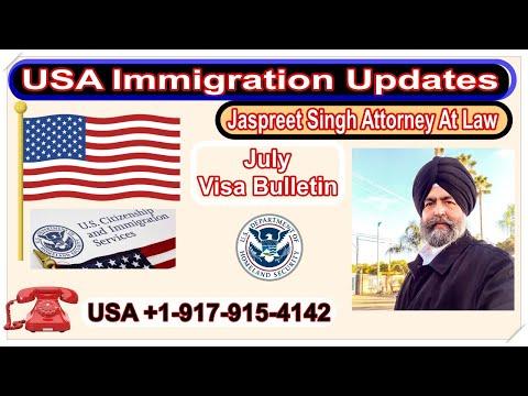 USA Immigration Updates   July Visa Bulletin   Jaspreet Singh   Attorney At Law