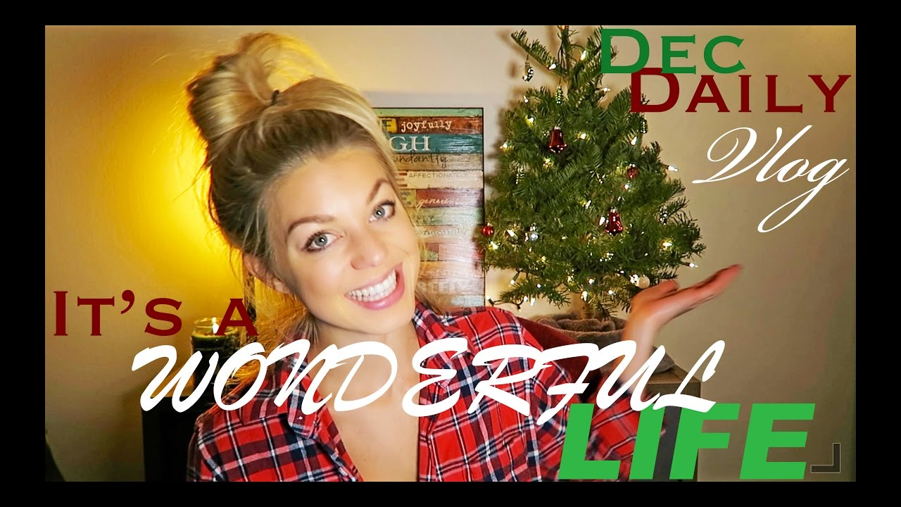 It's A Wonderful Life VLOGMAS Day 1