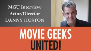 MGU Interview: Actor/Director Danny Huston