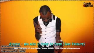 Bookie - Wa Mek U Gone So Soon (Sani Tribute) January 2014