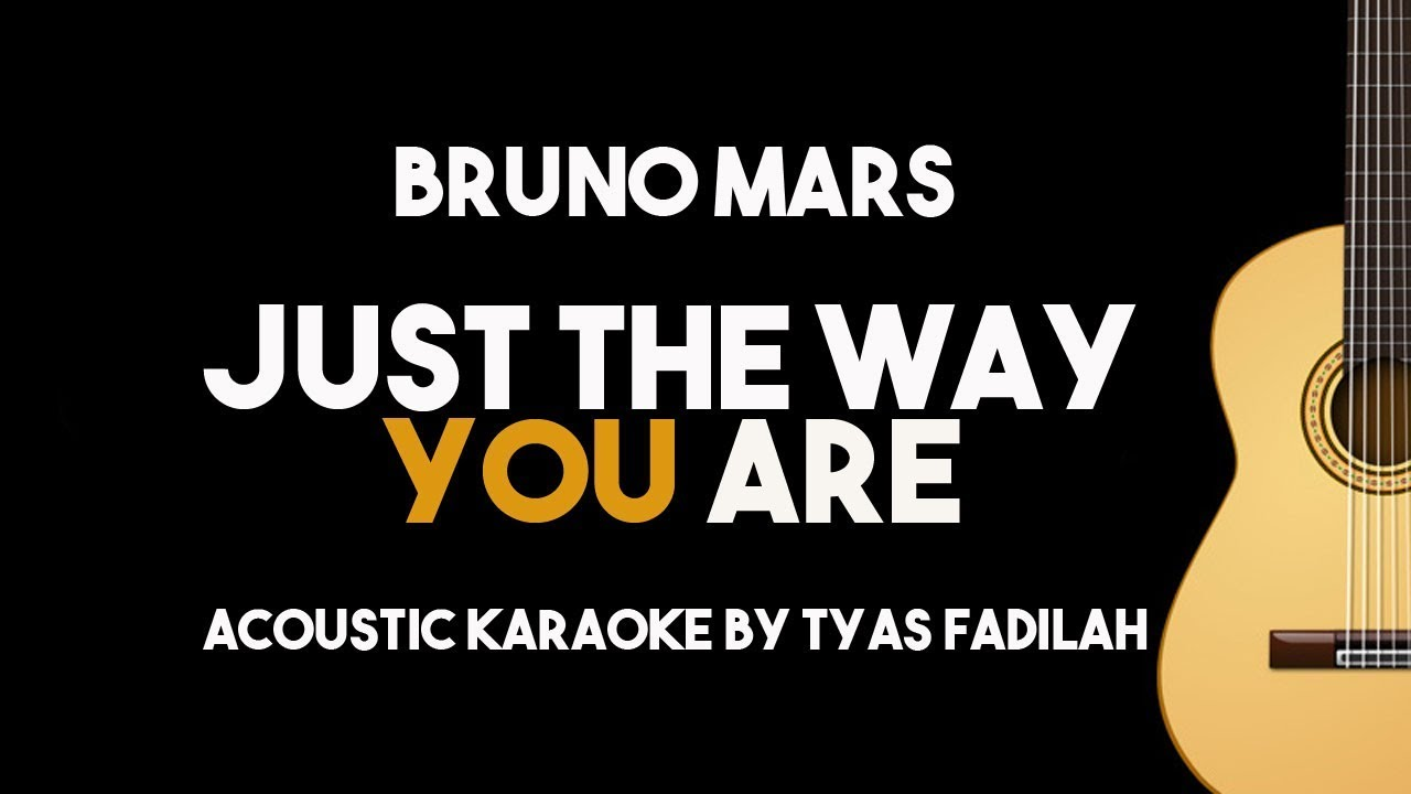 Just The Way You Are Bruno Mars Acoustic Guitar Karaoke With