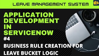 #4 Create Business Rule | Learn Application Development in ServiceNow | Leave Management System
