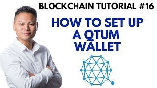 Blockchain Tutorial #16 - How To Setup A Qtum Wallet