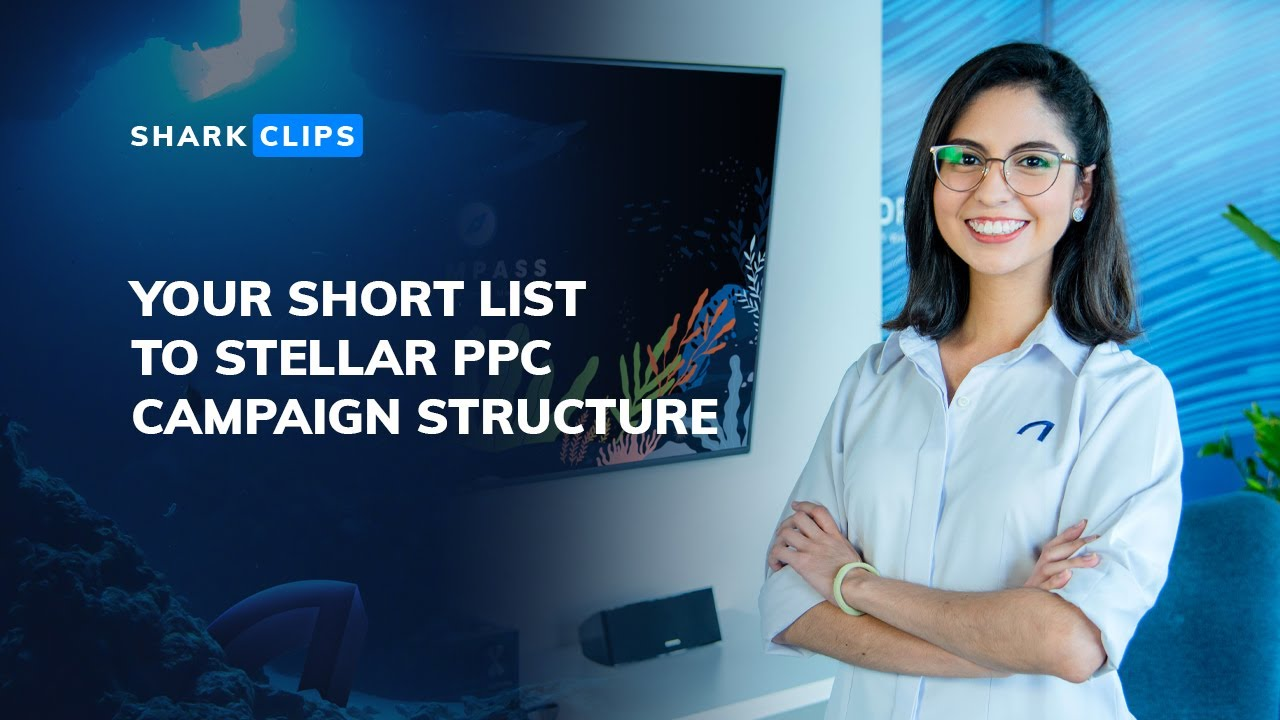 Your Short List to Stellar PPC Campaign Structure