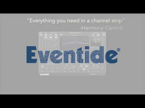 Eventide UltraChannel - The Ultimate Channel Strip plugin for AAX, VST and AU