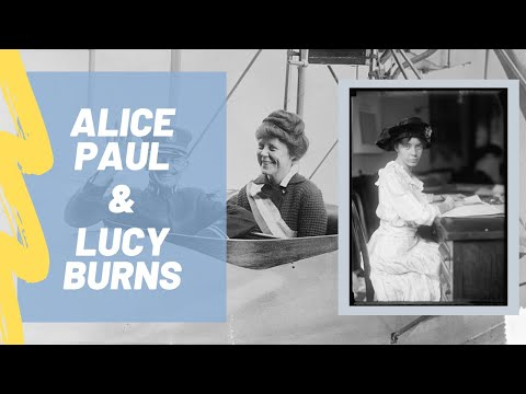 Alice Paul & Lucy Burns: A Dynamic Duo of the Suffrage Movement