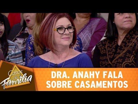 Dra. Anahy Fala Sobre Casamentos | Casos De Família (10/10/17)