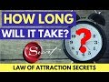 THE SHOCKING TRUTH: How Long It Takes To MANIFEST What You Want