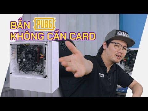 Cấu Hình PC Bắn PUBG Trên 60FPS Nhưng KHÔNG CẦN CARD ĐỒ HOẠ RỜI! - TRÙM CUỐI Gaming PC ALPHA