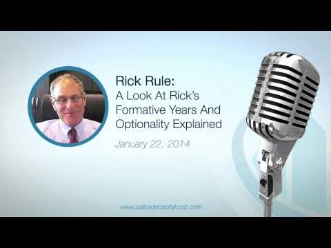 Rick Rule: A Look At Rick's Formative Years and Optionality Explained - 1/22/14