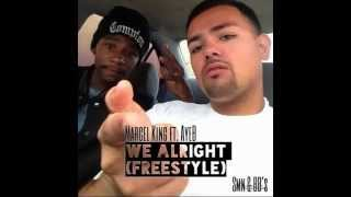Marcel King ft. AyeBizzle-We Alright (Freestyle)