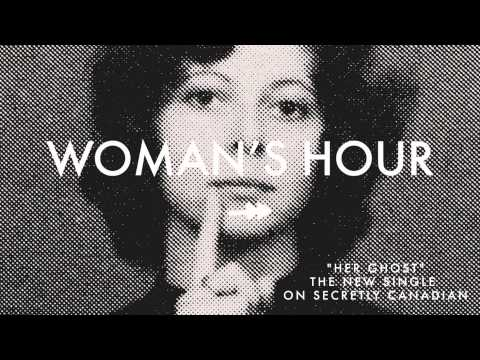 """Woman's Hour - """"Her Ghost"""" (Official Audio)"""