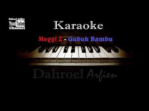 Karaoke Meggi Z - Gubuk Bambu (No Vocal) HD