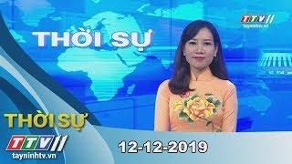 Thời sự Tây Ninh 12-12-2019   Tin tức hôm nay   TayNinhTV