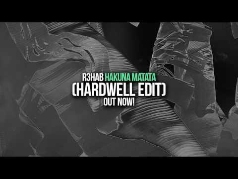 R3hab   Hakuna Matata Hardwell Edit