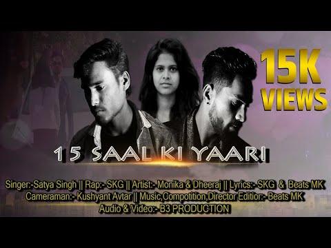 15 Saal Ki Yaari    Official Video    Latest Song 2019    B3 Production