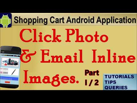 Android Application Development Tutorial:Click photo from camera and send as Inline Image:Part1/2