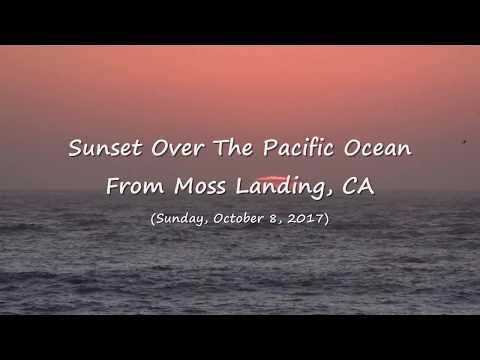 Observing A Gorgeous Sunset Over The Pacific From Moss Landing, CA (10-8-2017) Video Clip #5