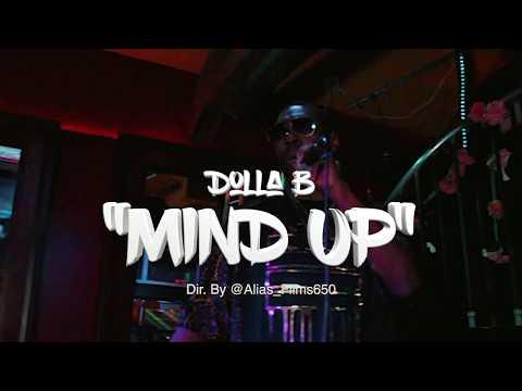 Dolla B - Mind Up {Monark Dynamicz Music} Alias Films650