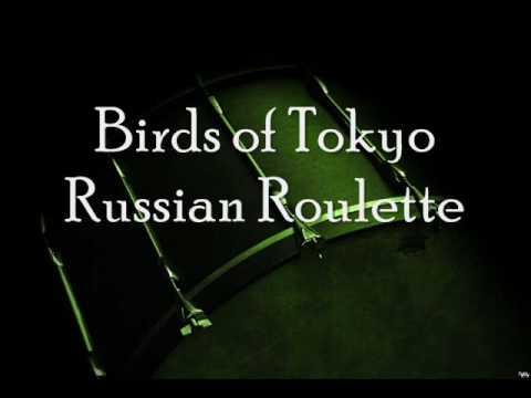 Birds Of Tokyo - Russian Roulette