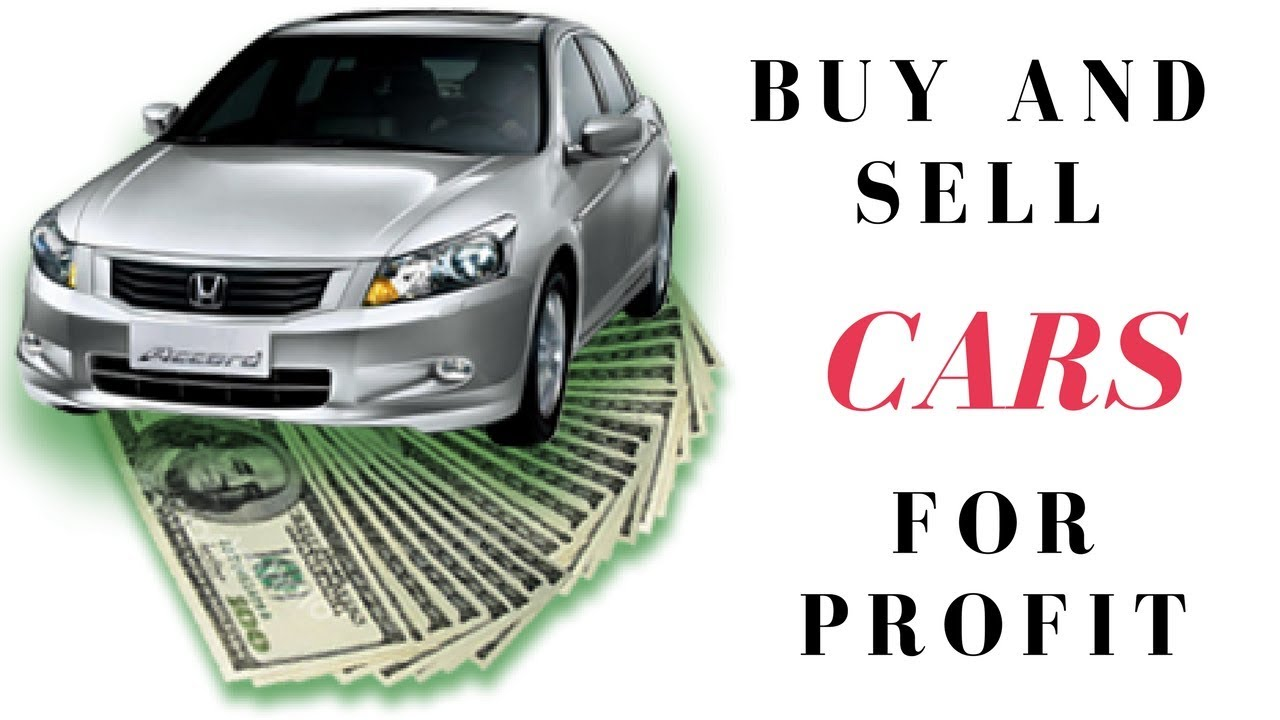 how to buy and sell cars for profit make money flipping cars fix up sell cars for profit. Black Bedroom Furniture Sets. Home Design Ideas