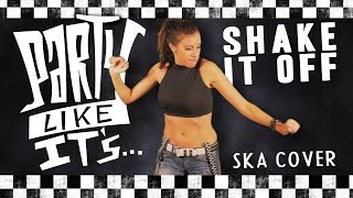 Shake it Off - Taylor Swift - Ska cover by Party Like It's...
