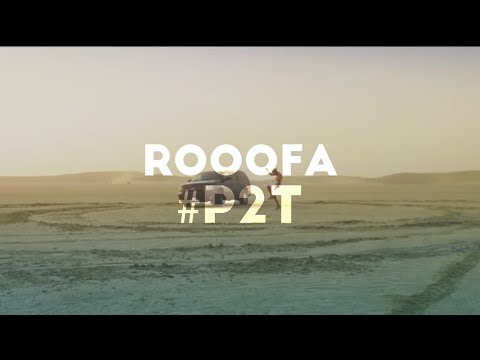 Rooofa - #P2T ( Official Music Video )