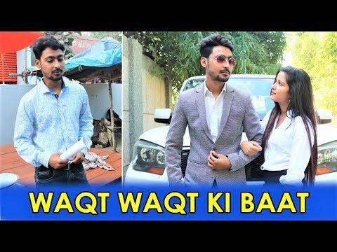 Waqt Waqt Ki Baat || Waqt Sabka Badalta Hai || Qismat || Time Changes