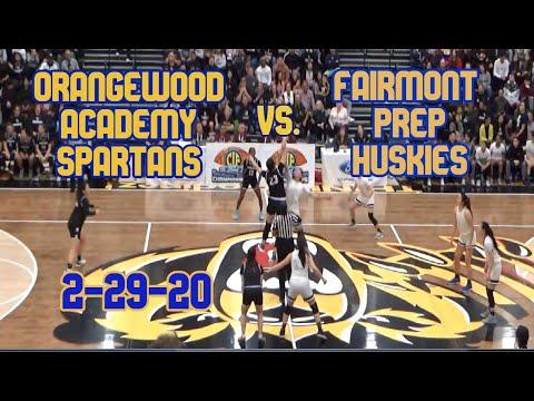 Orangewood Academy Spartans vs. Fairmont Prep Huskies CIF Div. 2AA Final Southern Godinez  2-29-20