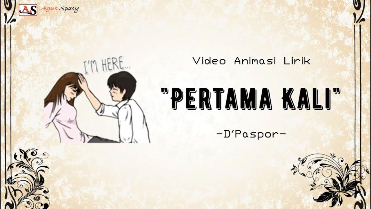 Pertama Kali - DPaspor    Video lirik & animasi - YouTube