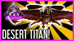 Desert Titan Guide for ARK: Extinction