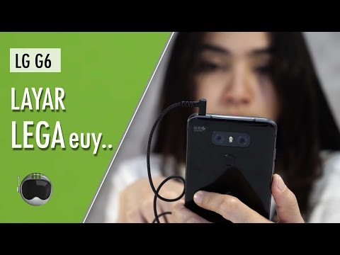 LG G6 Review Indonesia: Flagship Perdana 2017