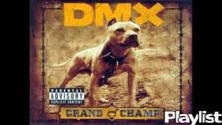DMX , Grand Champ - New Playlist