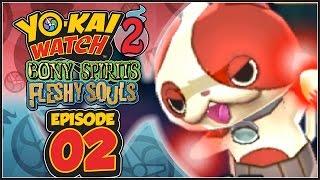 Yo-Kai Watch 2 Bony Spirits / Fleshy Souls - Episode 2 | Buchinyan! [English 100% Walkthrough]