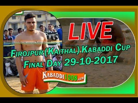 🔴Firojpur (Kaithal) Kabaddi Cup 2017 !!Live Now!! Final Day