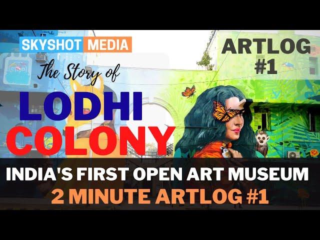 Lodhi Art District Story | 2 Minute Artlog #1