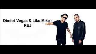 Dimitri Vegas & Like Mike - REJ