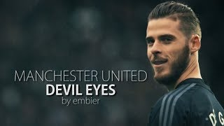 Manchester United - Devil Eyes 2017/2018 by embier Video