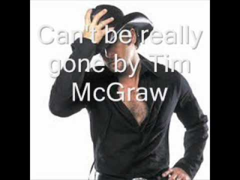 Can't be really gone by Tim McGraw