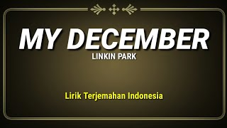 Linkin Park - My December (Lirik Terjemahan Indonesia)