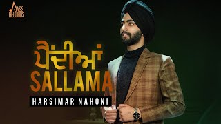Paindiyan Sallama | (Full Song) | Harsimar Nahoni | Jassi X | New Punjabi Songs 2018