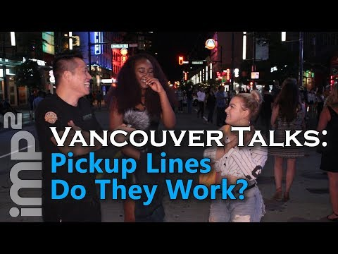 Pickup Lines, Do They Work? - Vancouver Talks