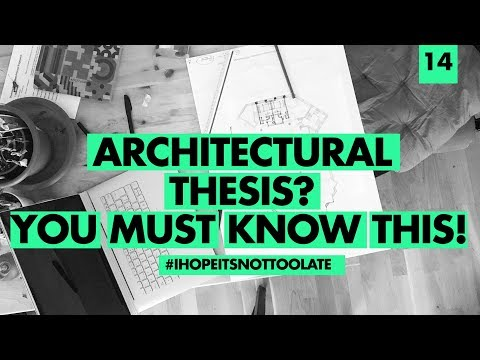 Architectural Thesis: 5 Things You Need To Know Before You Start Your Architectural Thesis!