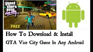 How To Download GTA Vice City For Android Device (Hindi/Urdu)