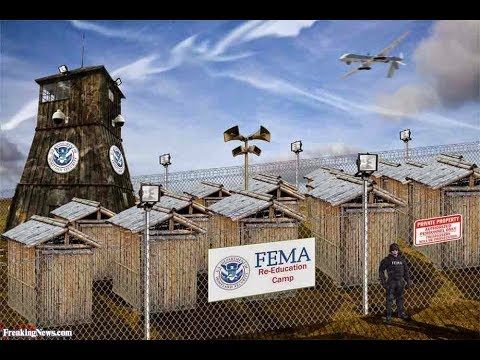 FEMA CAMPS? OR CONCENTRATION CAMPS?