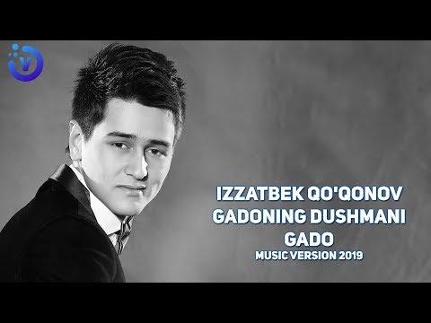 Izzatbek Qo'qonov - Gadoning dushmani gado (music version 2019)