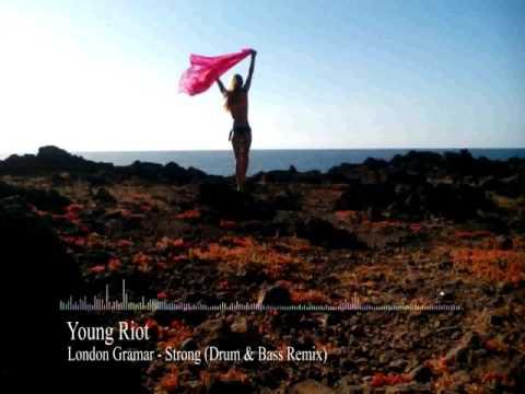 Young Riot    London Grammar - Strong (Drum & Bass Remix)