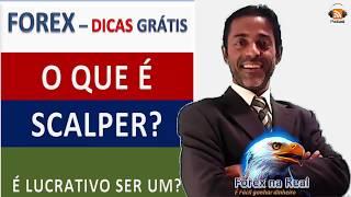 FOREX  O QUE É SCALPER   É LUCRATIVO SER UM