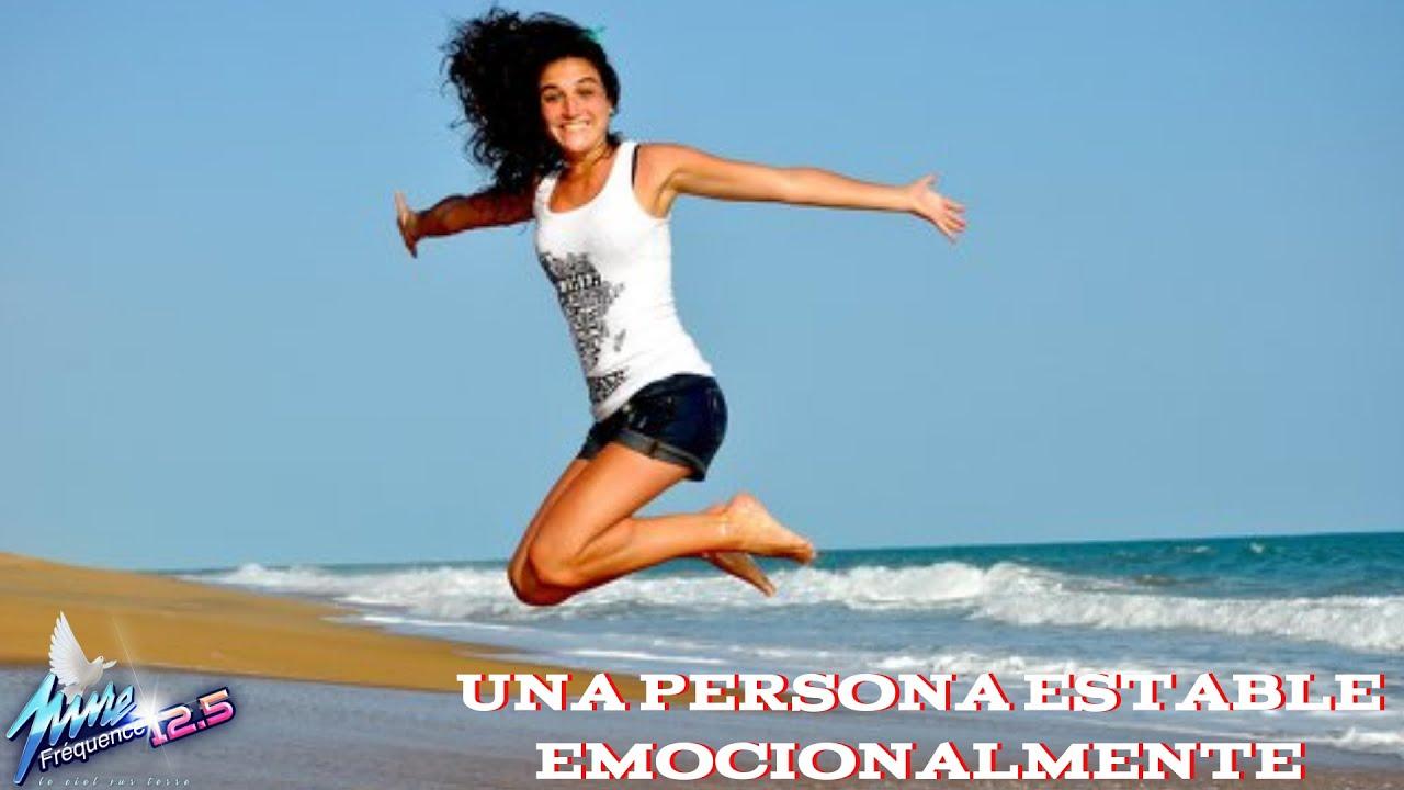 6 ARÉAS DE LA VIDA 1.2 - UNA PERSONA ESTABLE EMOCIONALMENTE